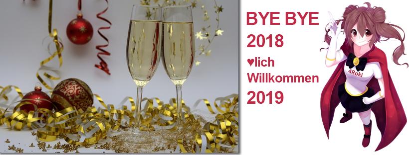 Bye bye 2018 und Herzlich Willkommen 2019